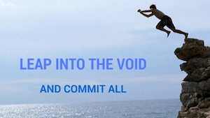 Leaping into the void
