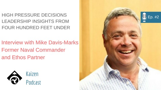 Interview with Mike Davis-Marks Former Naval Commander and Ethos Partner