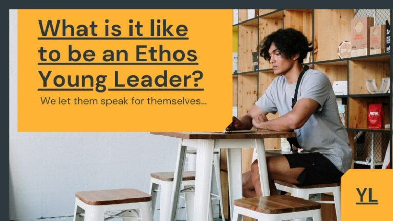 What is it like to be an Ethos Young Leader